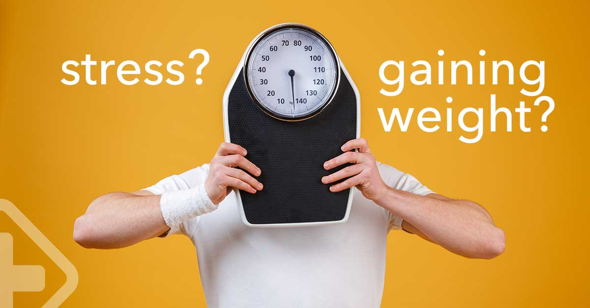 Is stress causing you to gain weight?